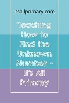 If you are teaching primary math, you will need to teach how to find the unknown number. This post looks at a couple strategies to consider.