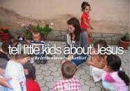PROUD TO TELL THAT I ALREADY DID THAT Tell little kids about jesus ...christian bucket list