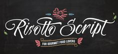 Risotto Script font is inspired by food, gourmet kitchen and probably by the good taste of life