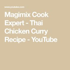 Magimix Cook Expert - Thai Chicken Curry Recipe - YouTube