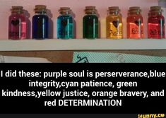 I did these: purple soul is perserverance,blue integrity,cyan patience, green kindness,yellow justice, orange bravery, and red DETERMINATION
