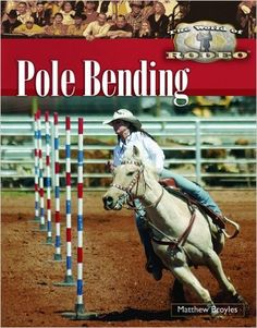 Pole Bending (The World of Rodeo): Matthew Broyles: 9781404205475 . Pole Bending, Wild West Cowboys, Rodeo, Ann, Horses, World, Animals, The World, Animales