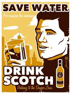 for someone less awesome. Drink scotch (Glengoolie Blue) - the gateway to the Danger Zone! artist Brian Miller 150 piece silk screen edition x each print has the artist's authorized signature released August 2016 Archer inspired print Archer Tv Show, Archer Fx, Sterling Archer, Fox Tv, Dark Ink, Danger Zone, Pop Culture Art, Comedy Tv, Netflix Movies