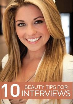 Beauty Tip Tuesday: 10 Beauty Tips for Interviews