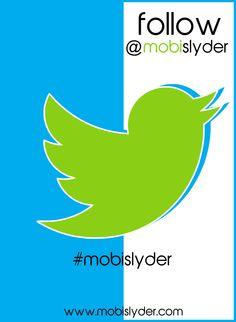 Mobislyder is on Twitter! Start following @mobislyder and tag #mobislyder .