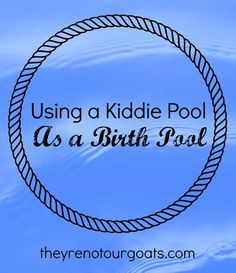 a Kiddie Pool as a Birth Pool Using a Kiddie Pool as a Birth Pool- Tips for selecting a low budget pool for your DIY home water birth.Using a Kiddie Pool as a Birth Pool- Tips for selecting a low budget pool for your DIY home water birth. Vegan Pregnancy, Pregnancy Labor, Natural Birthing, Hospital Birth, Water Birth, Kid Pool, What To Use, Rainbow Baby