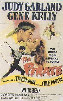 The Pirate (1948) stars Judy Garland and Gene Kelly.  Songs by Cole Porter.
