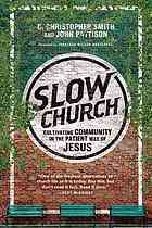 Slow church : cultivating community in the patient way of Jesus #Church #Patience March 2015