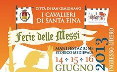 FERIE DELLE MESSI 2013 - Manifestazione storica con I Cavalieri di Santa Fina Pro Loco San Gimignano