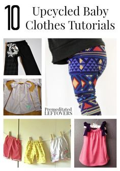 10 Upcycled Baby Clothes Tutorials- Upcycling is a fun and easy way to make something unique for your children. Here are 10 ways to make cute baby clothes.