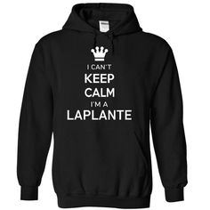 I Cant Keep Calm Im A LAPLANTE - #diy gift #man gift. ACT QUICKLY => https://www.sunfrog.com/Names/I-Cant-Keep-Calm-Im-A-LAPLANTE-djman-Black-17169174-Hoodie.html?68278