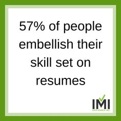 with competition for jobs becoming tougher more people are embellishing their resumes make sure you know the truth about your potential employees