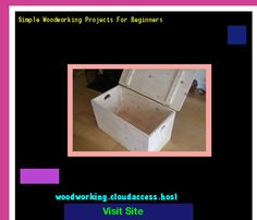Simple Woodworking Projects For Beginners 200635 - Woodworking Plans and Projects!