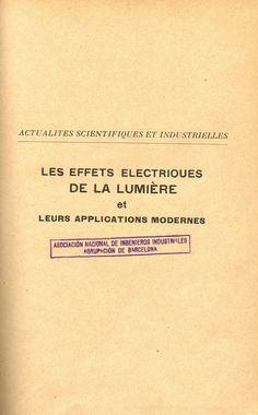 Les Effets électriques de la lumière et leurs applications modernes. P. Hémardinquer. Paris: Librairie J.-B. Baillière et fils, 1932
