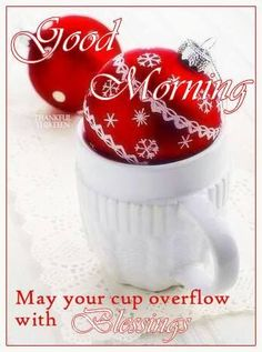 Christmas, red and white     .. X ღɱɧღ    Good Morning May Your Cup Overflow With Blessings Quote