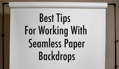 Best Tips for Working With Seamless Paper Backdrops