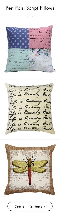 """""""Pen Pals: Script Pillows"""" by polyvore-editorial ❤ liked on Polyvore featuring scriptpillows, home, home decor, throw pillows, patchwork throw pillows, handmade home decor, linen throw pillows, square throw pillows, dragonfly home decor and pillow decor"""