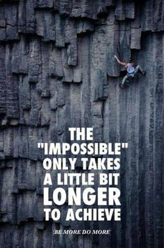 "The 'Impossible"" only takes a little bit longer to achieve. / #entrepreneur / Image via Changing Course: ""Live life on purpose - Work at what you love - Follow your own road"" http://talentdevelop.com/CC"