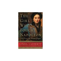 Girl Who Fought Napoleon : A Novel of the Russian Empire (Paperback) (Linda Lafferty)