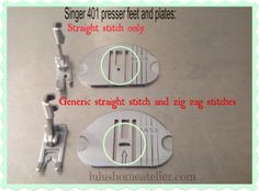 Feet-Plates Singer 401- How do you know which one to use and when?