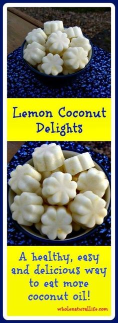Coconut Delights Lemon Coconut Delights: A Healthy, Easy and Delicious Way to to Eat More Coconut Oil!Lemon Coconut Delights: A Healthy, Easy and Delicious Way to to Eat More Coconut Oil! Coconut Oil For Acne, Lemon Coconut, Coconut Oil Uses, Coconut Recipes, Real Food Recipes, Cooking Recipes, Lime Recipes, Eating Coconut Oil, Healthy Sweets