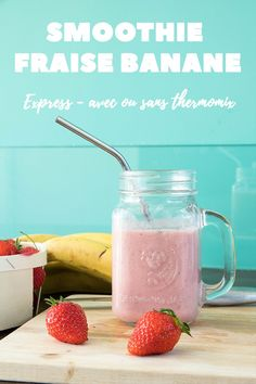 Smoothie fraise banane au thermomix - Avril sur un fil Mets, Good Mood, Avril, Smoothies, Mason Jars, Drinks, Cocktails, Cooking, Tableware
