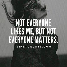 not everyone matters...