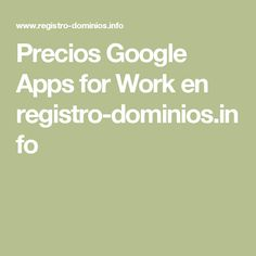 Precios Google Apps for Work en registro-dominios.info