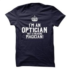 Optician T Shirts, Hoodies, Sweatshirts - #sweatshirt #cotton shirts. I WANT THIS => https://www.sunfrog.com/LifeStyle/Optician-46153625-Guys.html?60505