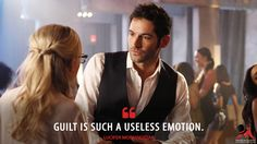 Lucifer Morningstar: Guilt is such a useless emotion.  More on: http://www.magicalquote.com/series/lucifer/ #Lucifer #LuciferMorningstar: