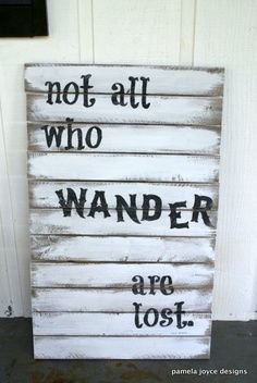 I am making this for my reading nook wall with a green or teal background :) Rustic – Not All Who Wander Are Lost – Tolkien – Wood Sign – Cottage – Boho – Gypsy – Teen Room – Industrial. $299.00, via Etsy. | best stuff