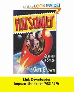 Stanley in Space (Flat Stanley) (9780064421744) Jeff Brown, Macky Pamintuan , ISBN-10: 0064421740  , ISBN-13: 978-0064421744 ,  , tutorials , pdf , ebook , torrent , downloads , rapidshare , filesonic , hotfile , megaupload , fileserve