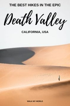 The best hikes in Death Valley for all fitness levels! We take you through the hikes with the best views, the short and easy walks, the more challenging ones, how to plan your trip to do the best Death Valley Walks and everything you need to know for an amazing trip. #DeathValley #California #USA #HikesinCalifornia