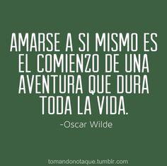 Amarse a sí mismo. -Oscar Wilde Frase de amor #frases  #citas