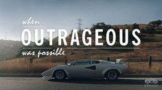 When Outrageous Was Possible – The Lamborghini Countach