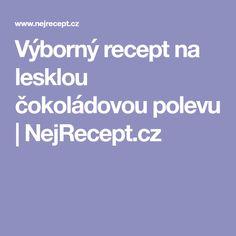 Výborný recept na lesklou čokoládovou polevu   NejRecept.cz