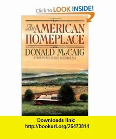 An American Homeplace (Virginia helf) (9780813917757) Donald McCaig , ISBN-10: 0813917751  , ISBN-13: 978-0813917757 ,  , tutorials , pdf , ebook , torrent , downloads , rapidshare , filesonic , hotfile , megaupload , fileserve