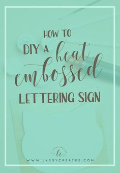 Need a shiny new sign? This easy tutorial shows you how to use heat embossing to hand letter your own! Click through to read the step-by-step tutorial.