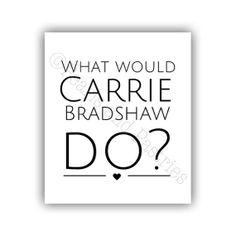 "Carrie Bradshaw ""Print"""
