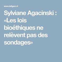 Sylviane Agacinski: «Les lois bioéthiques ne relèvent pas des sondages»