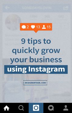 Tips to quickly grow your business using Instagram