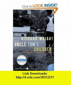 Uncle Toms Children (P.S.) (9780061450204) Richard Wright , ISBN-10: 0061450200  , ISBN-13: 978-0061450204 ,  , tutorials , pdf , ebook , torrent , downloads , rapidshare , filesonic , hotfile , megaupload , fileserve