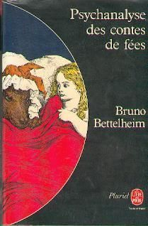La Psychanalyse Des Contes De Fées de Bruno Bettelheim                                                                                                                                                      Plus