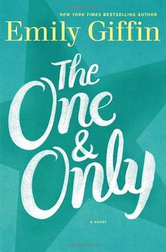 The One & Only: A Novel:Amazon:Books