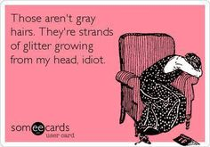 Those aren't gray hairs.