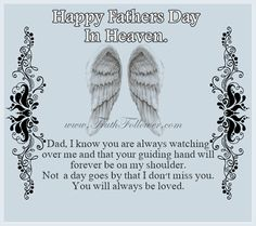 Happy Fathers Day In Heaven Daddy In Heaven, Fathers Day In Heaven, Happy Birthday In Heaven, Miss My Daddy, I Miss You Dad, I Love Mom, Happy Father Day Quotes, Happy Fathers Day, Best Friend Miss You