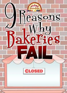 9 Reasons Why Bakeries Fail - Wicked Goodies - Bakery Bakery Business Plan, Baking Business, Cake Business, Food Business Ideas, Business Planner, Business Tips, Bakery Decor, Bakery Design, Bakery Ideas