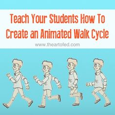 Teach Your Students How To Create an Animated Walk Cycle (The Art of Education)