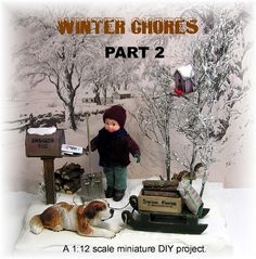 DYI DOLLHOUSE MINIATURES: WINTER CHORES- In this 2nd tutorial the remaining items depicted in the scene are presented.
