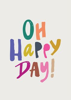 Oh Happy Day! Print